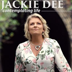 Jackie Dee  - Contemplating Life