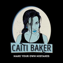 Caiti Baker - Make Your Own Mistakes