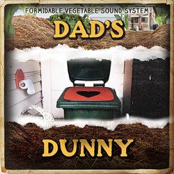 Formidable Vegetable Sound System - Dad's Dunny - Internet Download