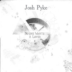 Josh Pyke - No One Wants A Lover