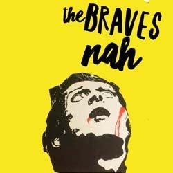The Braves - Nah