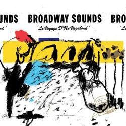 Broadway Sounds - Le Voyage D'un Vagabond