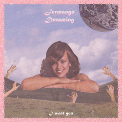 Jermango Dreaming - I Want You
