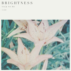 Brightness - Talk To Me