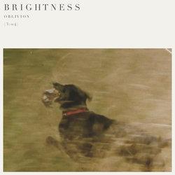 Brightness - Oblivion