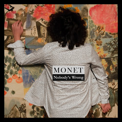 Monet - Nobody's Wrong