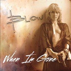 B L O W - When I'm Gone