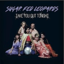 Sugar Fed Leopards - Shut Up (Show Me With Your Shoes)