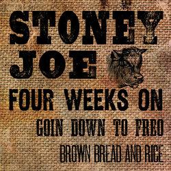 Stoney Joe - Four Weeks On