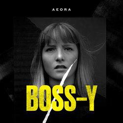 Aeora - Boss-y