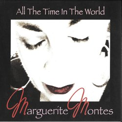 Marguerite Montes - All The Time In The World