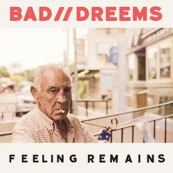 Bad//Dreems - Feeling Remains - Internet Download
