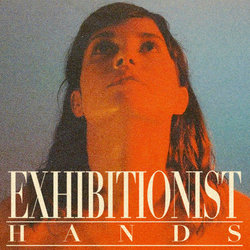 Exhibitionist - Hands
