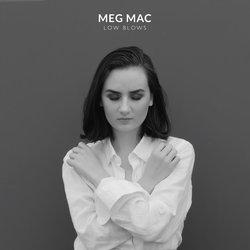 Meg Mac - Low Blows