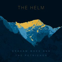 Graham Moes & The Petrichor - The Helm