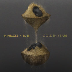 M-Phazes - Golden Years - M-Phazes x Ruel