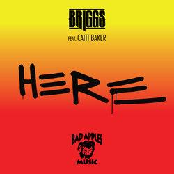 Briggs - Here featuring Caiti Baker