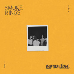 Smoke Rings - Go To Hell