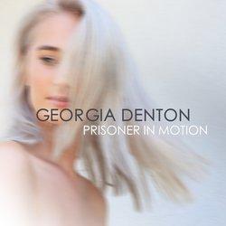 Georgia Denton - Prisoner In Motion