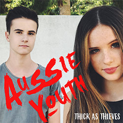 Aussie Youth - Thick As Thieves