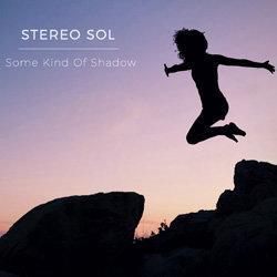Stereo Sol - Something I'm Afraid Of