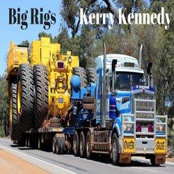 Kerry Kennedy - Big Rigs