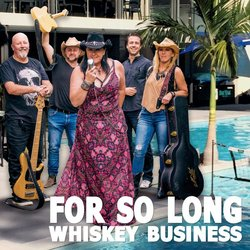 Whiskey Business - For So Long