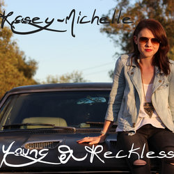 Kasey-Michelle - Young & Reckless