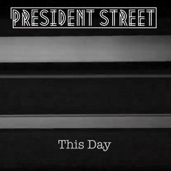 President Street - This Day - Internet Download