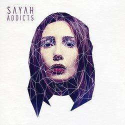 SAYAH - Addicts - Internet Download