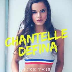Chantelle Defina - Like This
