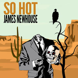 James Newhouse - So Hot