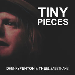 D Henry Fenton - Tiny Pieces