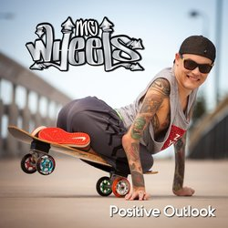 MC Wheels - Positive Outlook (feat. Lily-Taloola)
