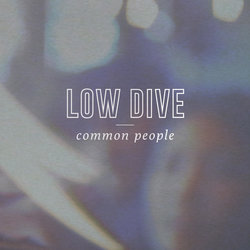 Low Dive  - Common People  - Internet Download