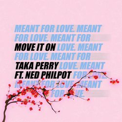 Taka Perry - Move it On (ft. Ned Philpot) - Internet Download