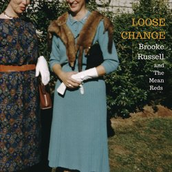 Brooke Russell and The Mean Reds  - Loose Change