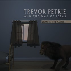 Trevor Petrie - Lion in the Closet