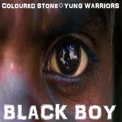 Coloured Stone & Yung Warriors - Black Boy