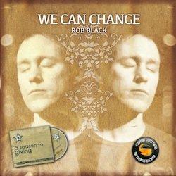Rob Black - We Can Change