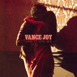 Vance Joy - Lay It On Me