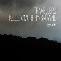 Keller Murphy Browne - Travellers - Internet Download