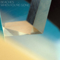 Beaches - When You're Gone - Internet Download