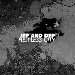 Jep and Dep - Helpless City - Internet Download