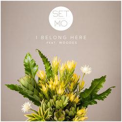 Set Mo  - I Belong Here Ft. Woodes