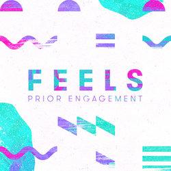 Feels - Prior Engagement
