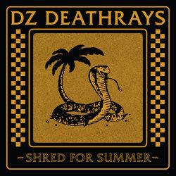DZ Deathrays - Shred For Summer