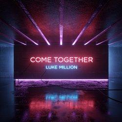 Luke Million - Come Together