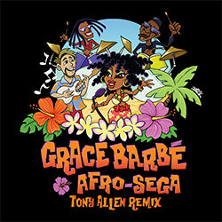 Grace Barbé - Afro-Sega (Tony Allen Remix) - Internet Download
