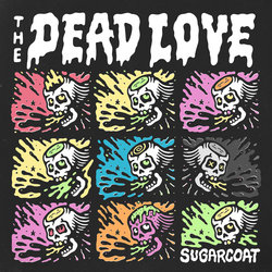The Dead Love  - Sugarcoat